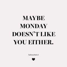 """""""Stupid Monday. #quote #fashionchick #monday"""""""