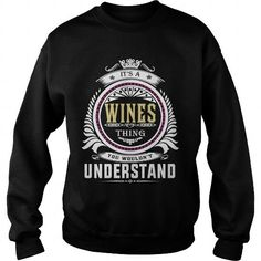 wines  Its a wines Thing You Wouldnt Understand  T Shirt Hoodie Hoodies YearName Birthday