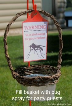 Put bug spray in a hanging basket to keep uninvited guests away.