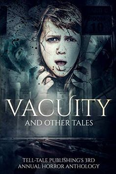 Vacuity and Other Tales (Tell-Tale Publishing's Annual Horror Anthology) Free Advertising, Billboard, Books To Read, Horror, Bling, Amazon, Movie Posters, Enemies, Jewel