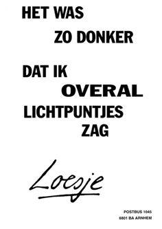 loesje.nl - het was zo donker dat ik overal lichtpuntjes zag | Loesje