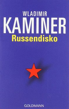 Russendisko: Amazon.de: Wladimir Kaminer: Bücher