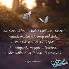 Hát igen...🤔🤔😊😊 #eletkedv_lippai_marianna #eletkedv #lippaimarianna Karma, Psychology, Motivational Quotes, Lips, Words, Happy, Instagram, Happiness, Psicologia