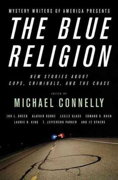 Mystery Writers of America Presents the Religion: New Stories About Cops, Criminals, and the Chase