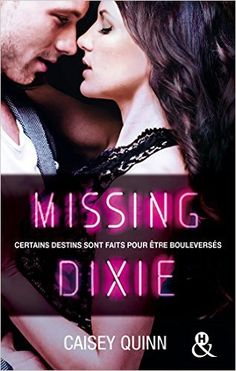 Missing Dixie (Tome 3 Neon Dreams) (&H) eBook: Caisey Quinn: Amazon.fr: Livres