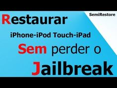 Como restaurar seu iPhone iPad iPod Touch sem perder o Jailbreak SemiRestore