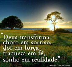 Ele transforma a nossa vida.