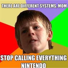 """I do this for all the Nintendo systems, but Cam will say, """"It's a Wii, Mom."""""""