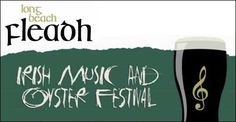 $20 for a 1-day admission (plus 2 beer tickets) to Long Beach Fleadh Irish Music and Oyster Festival