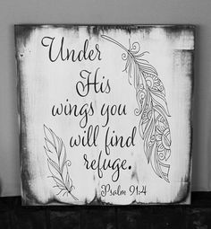 Under His Wings You Will Find Refuge Psalm Wood Sign (Woodworking Tattoo) Wood Signs Sayings, Diy Wood Signs, Pallet Signs, Sign Quotes, Family Wood Signs, Qoutes, Vintage Frases, Psalm 91 4, Under His Wings