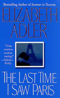 The Last Time I Saw Paris - I think I've read all of Adler's books.  Romance - not a bodice ripper :)