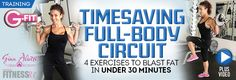 Timesaving Full-Body Circuit. 4 Exercises to Blast Fat in Under 30 Minutes. By Gina Aliotti
