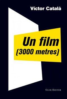 """""""Un film (3000 metres)"""" Víctor Català"""