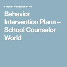Behavior Intervention Plans – School Counselor World