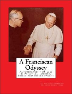 A Franciscan Odyssey: Autobiography of WW II prisoner, soldier, priest and foster parent: Amazon.de: Fr. Lucjan Krolikowski, Dr. Gosia Brykczynska: Warehouse Deals