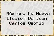 http://tecnoautos.com/wp-content/uploads/imagenes/tendencias/thumbs/mexico-la-nueva-ilusion-de-juan-carlos-osorio.jpg Juan Carlos Osorio. México, la nueva ilusión de Juan Carlos Osorio, Enlaces, Imágenes, Videos y Tweets - http://tecnoautos.com/actualidad/juan-carlos-osorio-mexico-la-nueva-ilusion-de-juan-carlos-osorio/