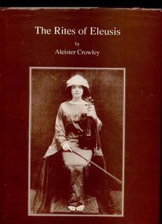 Rites of Eleusis: As Performed at Caxton Hall by Aleister Crowley,  http://www.amazon.com/dp/1872736025/ref=cm_sw_r_pi_dp_6PGwsb17B4X5Q     andraj 666 ..{X+X∞} ................. andraaj repin 2014 S/S Anuubis