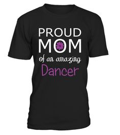 Proud Mom of an Amazing Dancer - gift for mom T-Shirt  Proud Mom Shirt - Mother Day Shirt     Happy Mother Day T-Shirts, Funny Mother Day T-Shirt, Love Mother T-Shirt, Funny Mom T-Shirt, Love Mom T-Shirts.    CHECK OUT OTHER AWESOME DESIGNS HERE!     TIP: If you buy 2 or more (hint: make a gift for someone or team up) you'll save quite a lot on shipping.     Guaranteed safe and secure checkout via:   Paypal   VISA   MASTERCARD     Click theGREEN BUTTON, select your size and style.  ...