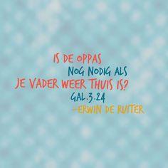 Quote van Forihaveseen.nl | @ErwinDeRuiter |  Oppas als de Vader thuis is? #ForIHaveSeen #ErwinDeRuiter #Quote