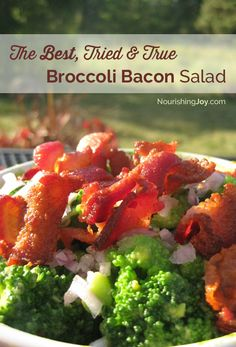 The Best Broccoli Bacon Salad - really truly - Nourishing Joy