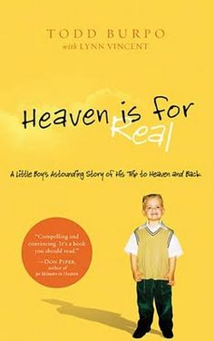 """""""Heaven is for Real"""" by Todd Burpo  I have heard so many good things about this book, I really need to read it! Just that we can't keep it in the library long enough for me to check it out!"""