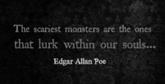gif gifs quote quotes creepy soul dark insane monster darkness quotations Edgar Allan Poe souls psycho insanity quotation psychopath psychotic quoted quotable mosnters broken souls E. Poe quote it broken-psycho-soul Great Quotes, Quotes To Live By, Inspirational Quotes, Edgar Allan Poe, Edgar Allen Poe Quotes, Edgar Allen Poe Tattoo, Scariest Monsters, Scary Monsters, Dark Quotes