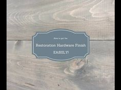How to Get the Restoration Hardware Finish | Hometalk