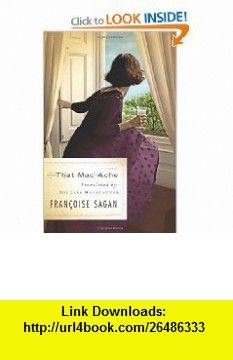 That Mad Ache A Novel/Translator, Trader An Essay (9780465010981) Fran�oise Sagan, Douglas R. Hofstadter , ISBN-10: 0465010989  , ISBN-13: 978-0465010981 ,  , tutorials , pdf , ebook , torrent , downloads , rapidshare , filesonic , hotfile , megaupload , fileserve