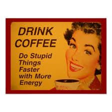 Tome café! Faça coisas estúpidas mais rapidamente com mais energia. #FicaADica