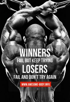 """Winners fail bit keep trying. Looser's fail and don't try again"""