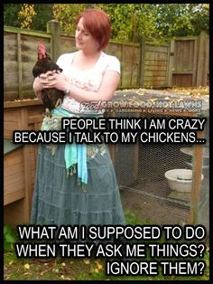 Image may contain: 1 person, standing, bird, meme, text and outdoor Cute Chicken Coops, Talk To Me, Make Me Smile, Memes, People, Bird Meme, Cray Cray, Outdoors, Quote