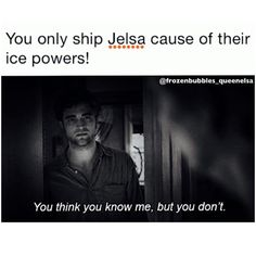 I would like to personally thank whoever made this! There's a lot of logic behind Jelsa! So before you hate on Jelsa or any other ship, learn about it, or just say nothing at all.