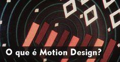 Motion Design - definições, origem e área de atuação. Você sabe o que é Motion Design #motiondesign #audiovisual #produçãodevídeo