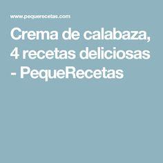 Crema de calabaza, 4 recetas deliciosas - PequeRecetas