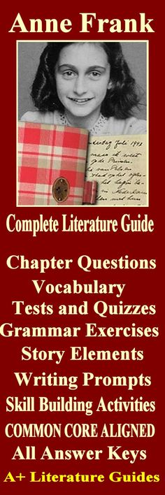 This is a 160 page complete literature guide for the novel, Anne Frank: The Diary of a Young Girl. It includes everything you need to teach and assess this novel including questions and answers, weekly quizzes, writing prompts, interactive activities, and a final test. Teach all five areas of language arts: informational, literature, grammar, speaking, and writing, with a novel that students will love!