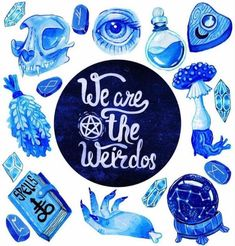 We are the weirdos | Blue witch | Aesthetic
