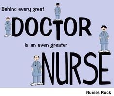 Behind every great doctor is an even GREATER NURSE! #Nurses #Doctors #Humor