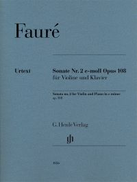 Sonate Nr. 2 e-Moll Opus 108 für Violine und Klavier = Sonata no. 2 for violin and piano in e minor, op. 108 / Gabriel Fauré. Classmark: 885.D.F7
