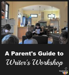 A Parents Guide to Writers Workshop: great ideas for gathering young writers to discuss and reflect on their work.