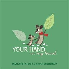 Mark Sperring - Your Hand in My Hand - Hachette Childrens Books