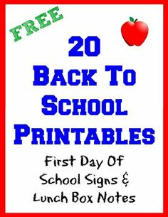 20 Back To School Printables First Day of School Signs Lunch Box Notes via @SuburbanMomClub