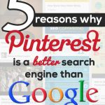 5 Reasons Pinterest's Search Engine is Better than Google's