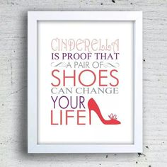 d6a1d9b05947e Chinerella is proof that a pair of shoes can change your life Typography  Prints