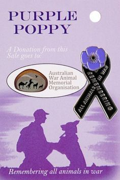 Buy a Purple Poppy and support The Australian War Animal Memorial Organisation. Lest we forget our four-legged diggers served too.