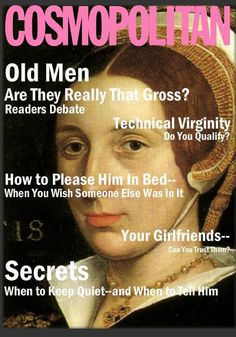 Katherine Howard -  Cosmo  lol only i would find this funny