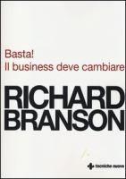 Basta! : il business deve cambiare / Richard Branson