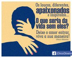#chicoOLIVEIRA #frases #quotes #amor #bomDIA #saudade #paixão #apaixonados #loucos