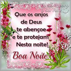 Que os anjos de Deus te abençoe e te protejam nesta noite! Boa Noite!