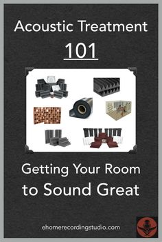 Acoustic Treatment 101: Getting Your Room to Sound Great http://ehomerecordingstudio.com/acoustic-treatment-101/