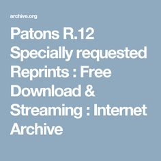 Patons R.12 Specially requested Reprints : Free Download & Streaming : Internet Archive